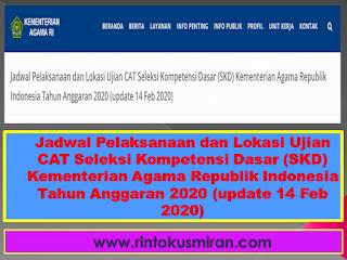 Jadwal Pelaksanaan dan Lokasi Ujian CAT Seleksi Kompetensi Dasar (SKD) Kementerian Agama Republik Indonesia Tahun Anggaran 2020 (update 14 Feb 2020)