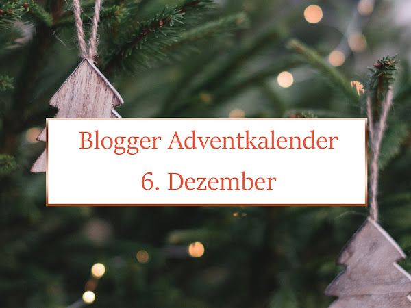 Blogger Adventskalender - Türchen Nr. 6