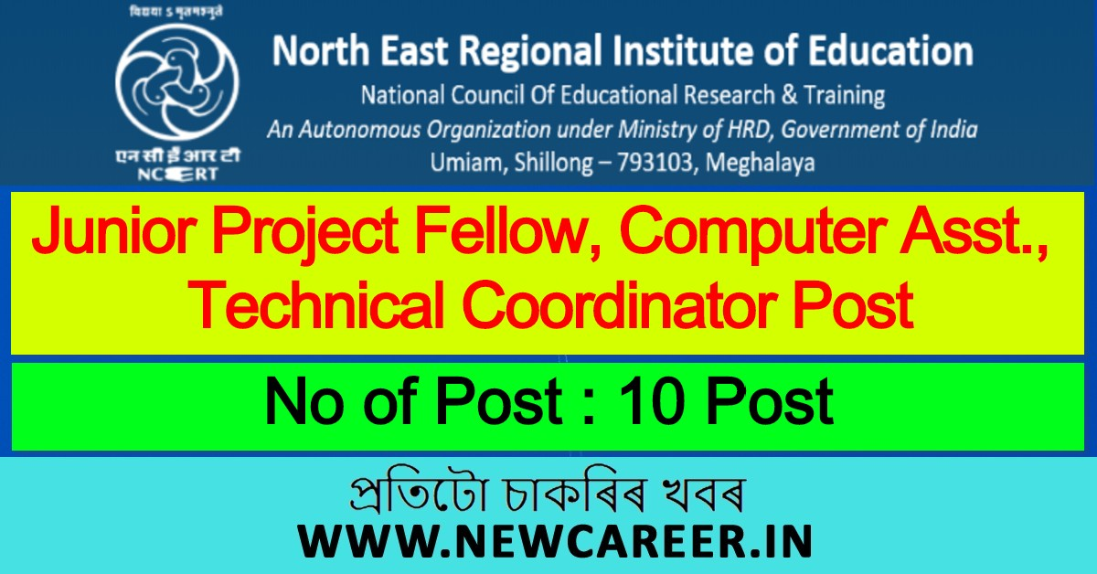 NERIE Recruitment 2020: Apply Online For 10 JPF, Computer Assistant, Technical Coordinator Post