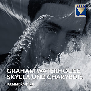 Graham Waterhouse Skylla und Charybdis, chamber music for piano and strings; FARAO CLASSICS