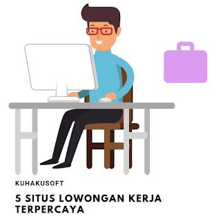 SITUS LOWONGAN KERJA TERPERCAYA DI INDONESIA