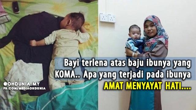 Menyayat Hati!.. Bayi Lena Beralaskan Baju Ibu Yang Koma Di Hospital