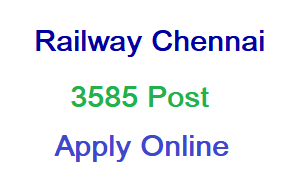 Railway Recruitment Cell Chennai 3585 Apprentice Vacancy, Apply Online, Notification, Last Date, Self Study Mantra