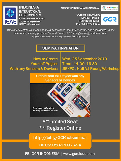 Seminar How to Create Your IoT Project - 25 Sep - IEAE 2019