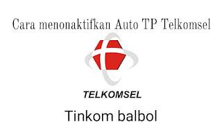 Cara menonaktifkan auto TP Telkomsel