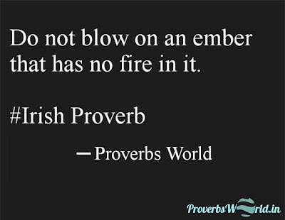 Proverbs, Proverbs World, Irish Proverb, Proverb senteses and usage, Proverbs meaning