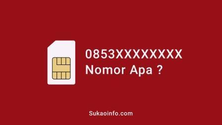 0853 nomor provider apa - nomor 0853 kartu apa - 0853 nomor operator apa - 0853 kartu perdana apa - 0853 nomor apakah itu