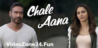Chale Aana-Lyrics | De De Pyaar De Image