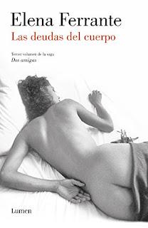 Las deudas del cuerpo (Dos amigas 3)- Elena Ferrante