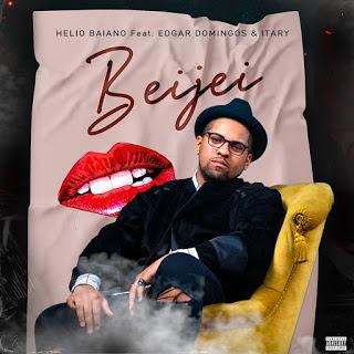Dj Helio Baiano - Beijei (Feat Edgar Domingos & Itary)