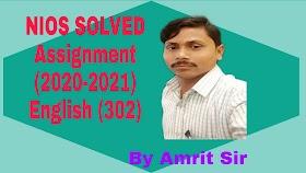 NIOS ENGLISH (302) | FREE SOLVED ASSIGNMENTS(2020-21) | TMA - ENGLISH (302) 20-21