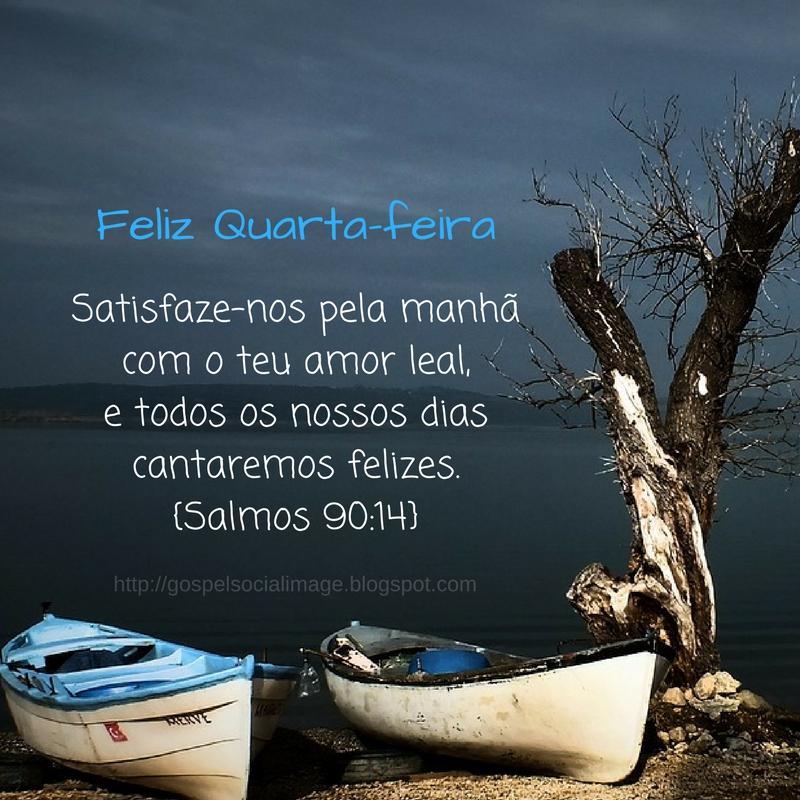 Versículo de quarta-feira imagem gospel - Salmos 90.14