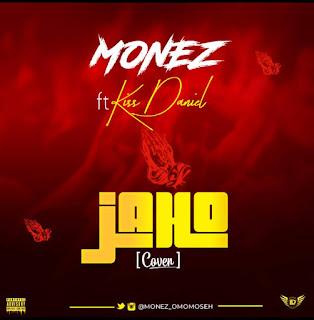 Monez - Jaho (Kizz Daniel Cover)