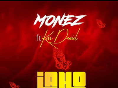 MP3 + VIDEO: Monez - Jaho (Kizz Daniel Cover)