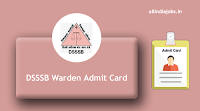 DSSSB Warden Admit Card