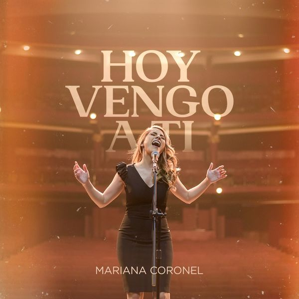 Mariana Coronel – Hoy Vengo a Ti (Single) 2021 (Exclusivo WC)