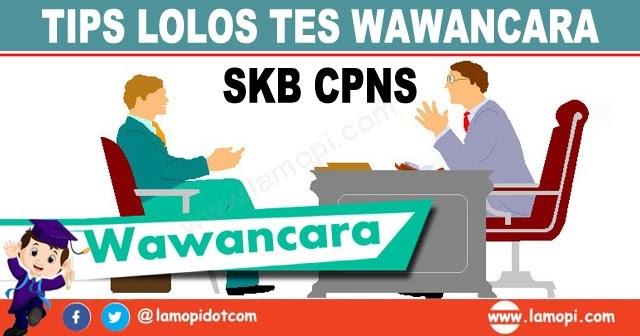 Tips Lolos Tes Wawancara Seleksi Kompetensi Bidang (SKB ...
