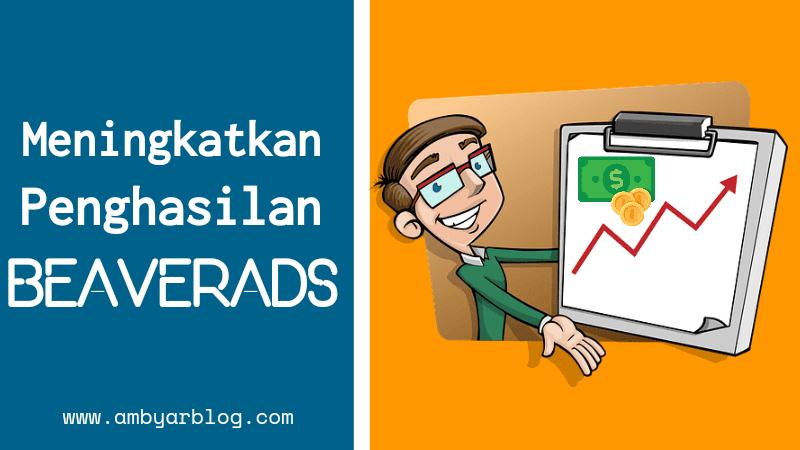 Tips Meningkatkan Penghasilan BeaverAds