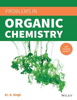 Problems in Organic Chemistry by K Singh