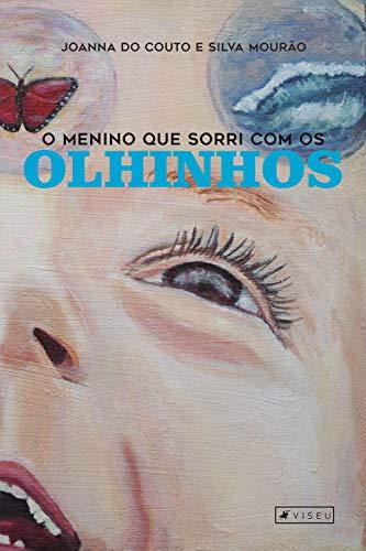 O menino que sorri com os olhinhos - Joanna do Couto e Silva Mourão