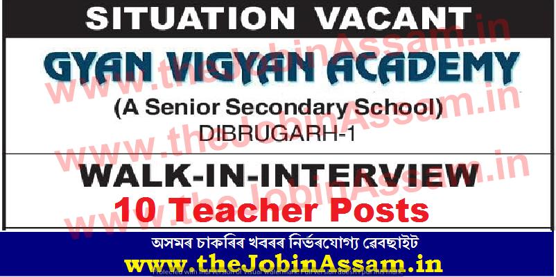 Gyan Vigyan Academy Dibrugarh Recruitment 2021: