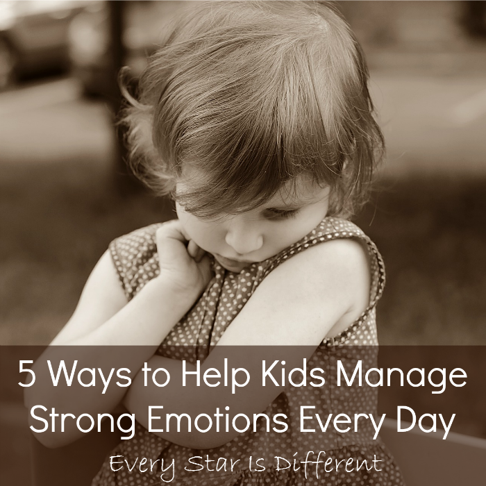 5 Ways to Help Kids Manage Strong Emotions