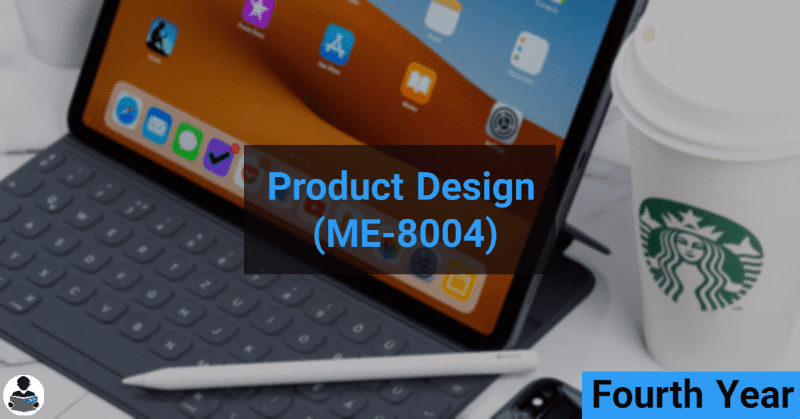 Product Design (ME-8004) RGPV notes CBGS Bachelor of engineering