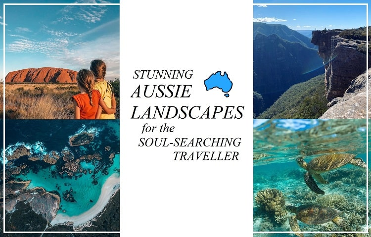 Stunning Australian Landscapes for the Soul Searching Traveller