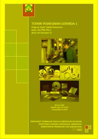 Buku Siswa Teknik Pemesinan Gerinda SMK Kelas 12 (XII) Semester 5 Kurikulum 13