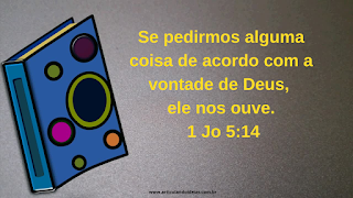 Versículo se pedirmos alguma coisa conforme a vontade de Deus, ele nos ouve