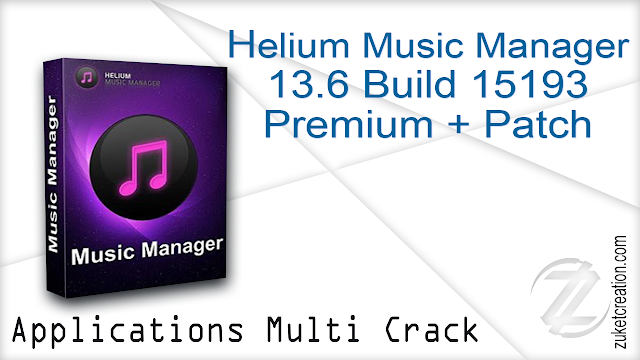 Helium Music Manager 13.6 Build 15193 Premium + Patch
