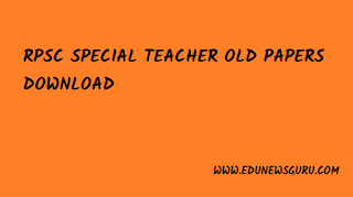 RPSC special teacher old papers Grade 2nd - Education News Guru