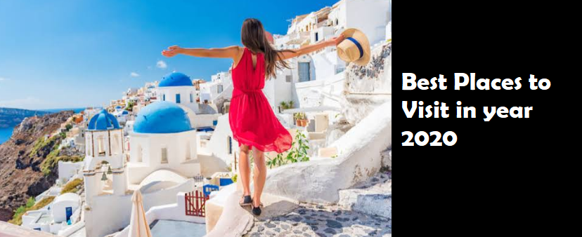 Best Places To Travel 2020.News With Innovation Top Best Places To Visit In 2020