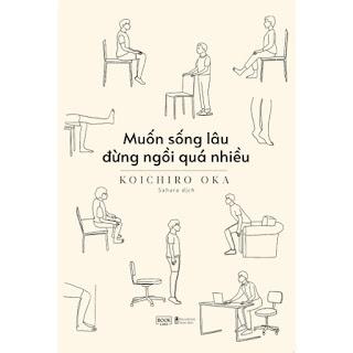 Cuốn Sách Khiến Bạn Ước Được Đọc Sớm Hơn: Muốn Sống Lâu Đừng Ngồi Quá Nhiều ebook PDF-EPUB-AWZ3-PRC-MOBI
