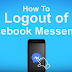 How to Logout Of Facebook Messenger App 2017