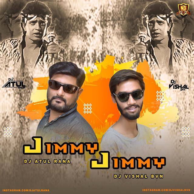 JIMMY JIMMY (RETRO MIX) – DJ Atul Rana x DJ Vishal BVN