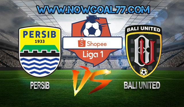 Prediksi Persib VS Bali United 26 Juli 2019
