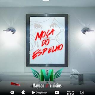 Baixar Maycon e Vinicius – Moça do Espelho (2017)