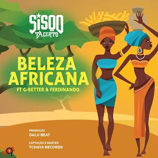 Sisqo Tacerto - Beleza Africana (feat. G-Better & Ferdinando) [ 2019 ]