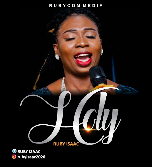 [music + Video] Ruby Isaac – Holy