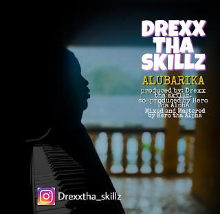 Drexx Tha Skillz - Alubarika