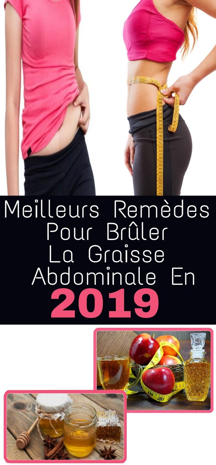 Meilleurs Remèdes Pour Brûler La Graisse Abdominale En 2019