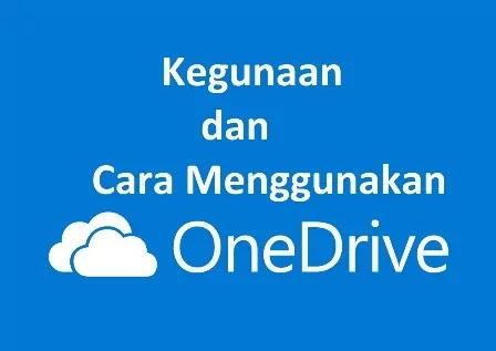 kegunaan_onedrive_dan_cara_menggunakan_onedrive