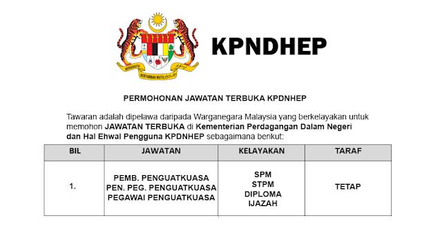 Permohonan Terbuka Jawatan di Kementerian Perdagangan Dalam Negeri Dan Hal Ehwal Pengguna KPDNHEP