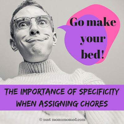 """Go make your bed!"" -- The importance of specificity when assigning chores"