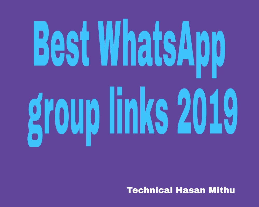 WhatsApp Group links 2019 - Technical Hasan Mithu - Technical Hasan