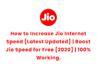 How to Increase Jio Internet Speed [Latest Updated] | Boost Jio Speed for Free [2020] | 100% Working 📈.