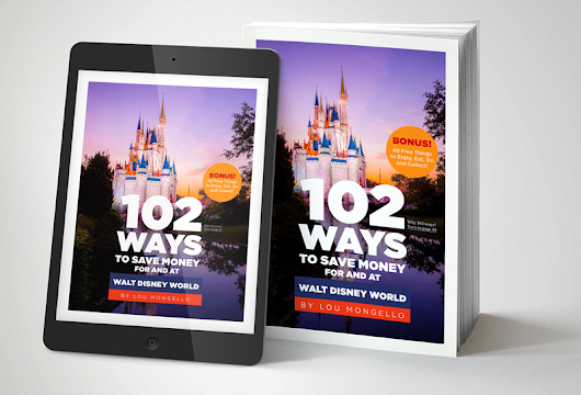 Magical Blogorail: Review of Lou Mongello's 102 Ways to Save Money at Walt Disney World