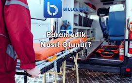 Paramedik Nasıl Olunur? Paramedik Bölümü Tanıtımı