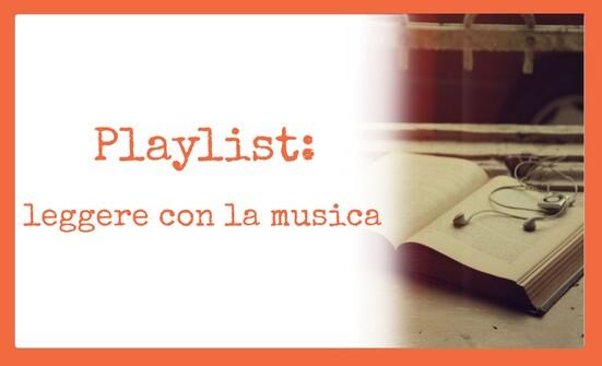 Playlist: leggere con la musica